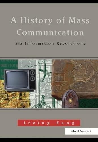 9781138173743: A History of Mass Communication: Six Information Revolutions