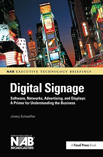 9781138173767: Digital Signage: Software, Networks, Advertising, and Displays: A Primer for Understanding the Business