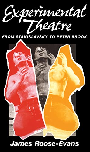 9781138174566: Experimental Theatre: From Stanislavsky to Peter Brook