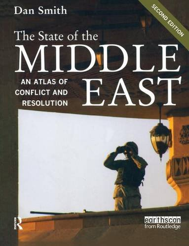 9781138174740: The State of the Middle East: An Atlas of Conflict and Resolution (The Earthscan Atlas)
