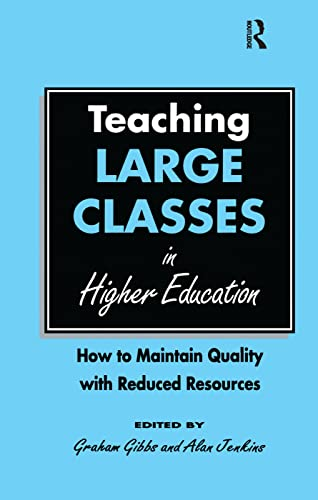 9781138177147: Teaching Large Classes in Higher Education: How to Maintain Quality with Reduced Resources