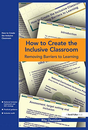 9781138177291: How to Create the Inclusive Classroom: Removing Barriers to Learning