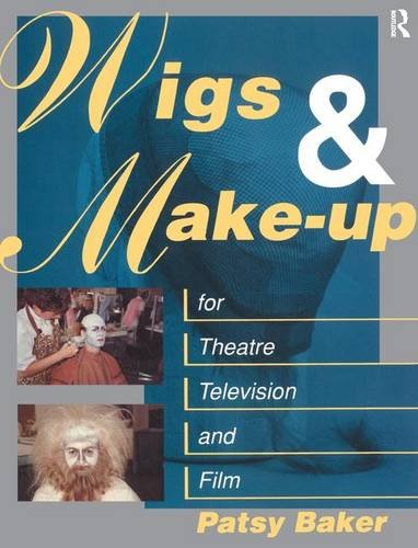 9781138177703: Wigs and Make-up for Theatre, TV and Film