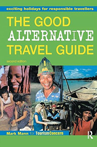 9781138178700: The Good Alternative Travel Guide: Exciting Holidays for Responsible Travellers