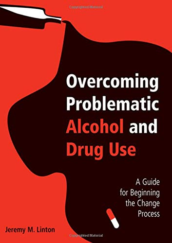 9781138179356: Overcoming Problematic Alcohol and Drug Use: A Guide for Beginning the Change Process