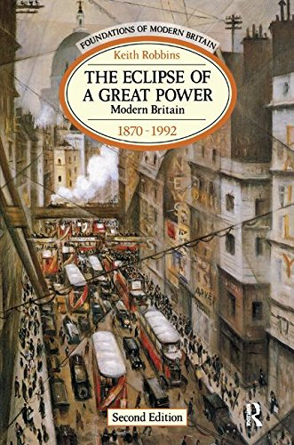 9781138179493: The Eclipse of a Great Power: Modern Britain 1870-1992 (Foundations of Modern Britain)
