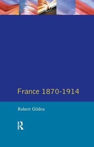 9781138179707: France 1870-1914 (Seminar Studies)