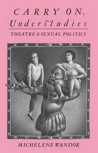 9781138179981: Carry on Understudies: Theatre and Sexual Politics