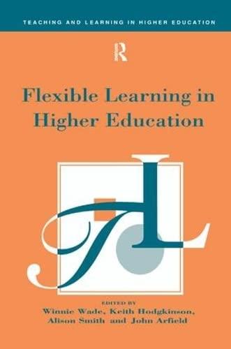 9781138181137: Flexible Learning in Higher Education (Teaching and Learning in Higher Education)