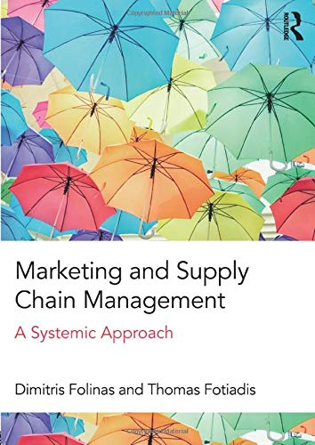 9781138181656: Marketing and Supply Chain Management: A Systemic Approach