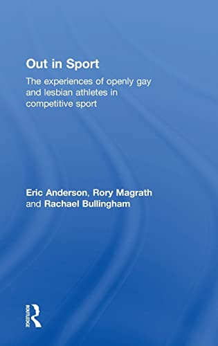 9781138182219: Out in Sport: The experiences of openly gay and lesbian athletes in competitive sport