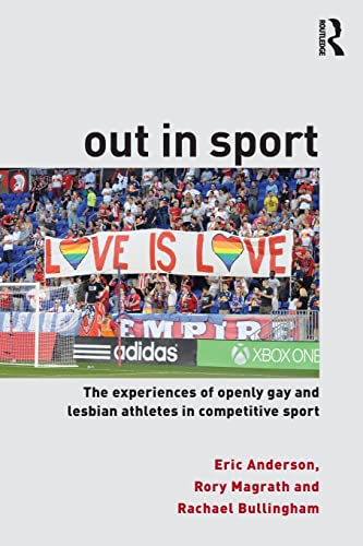 9781138182240: Out in Sport: The experiences of openly gay and lesbian athletes in competitive sport