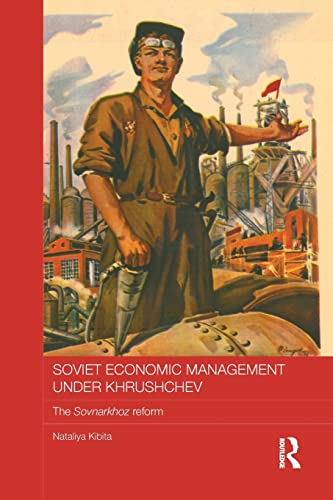 9781138182950: Soviet Economic Management Under Khrushchev: The Sovnarkhoz Reform (BASEES/Routledge Series on Russian and East European Studies)