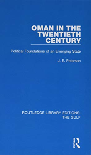 9781138183056: Oman in the Twentieth Century: Political Foundations of an Emerging State (Routledge Library Editions the Gulf)