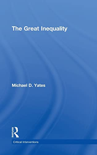 9781138183445: The Great Inequality (Critical Interventions)
