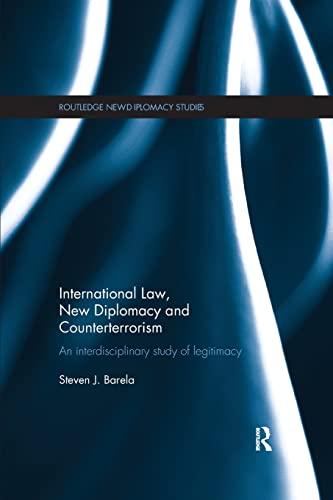 9781138183643: International Law, New Diplomacy and Counterterrorism: An interdisciplinary study of legitimacy (Routledge New Diplomacy)
