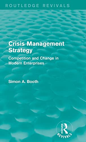 9781138183704: Crisis Management Strategy: Competition and Change in Modern Enterprises (Routledge Revivals)