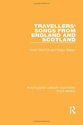 Travellers' Songs from England and Scotland: MACCOLL, EWAN; SEEGER,