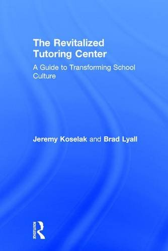 9781138185098: The Revitalized Tutoring Center: A Guide to Transforming School Culture