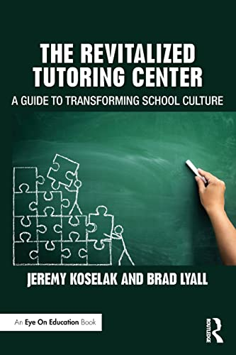 9781138185104: The Revitalized Tutoring Center: A Guide to Transforming School Culture
