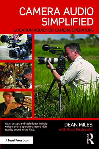 Camera Audio Simplified: Location Audio for Camera: Dean Miles