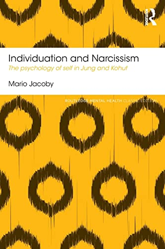 9781138185678: Individuation and Narcissism: The psychology of self in Jung and Kohut (Routledge Mental Health Classic Editions)