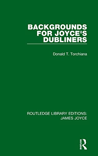 Backgrounds for Joyce's Dubliners (Hardcover): Donald T. Torchiana