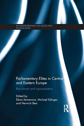 9781138187528: Parliamentary Elites in Central and Eastern Europe: Recruitment and Representation (Routledge Research on Social and Political Elites)