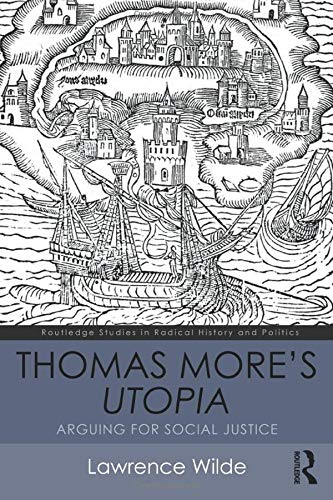 9781138187535: Thomas More's Utopia: Arguing for Social Justice (Routledge Studies in Radical History and Politics)