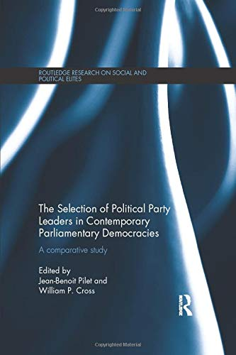 9781138187573: The Selection of Political Party Leaders in Contemporary Parliamentary Democracies: A Comparative Study