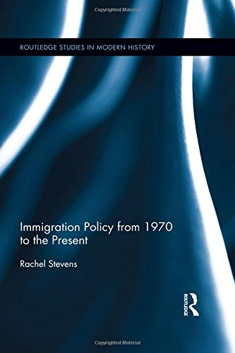 9781138187764: Immigration Policy from 1970 to the Present (Routledge Studies in Modern History)