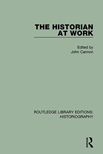 9781138187856: The Historian At Work (Routledge Library Editions: Historiography) (Volume 10)