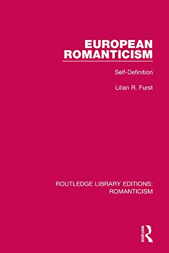 European Romanticism; Self-Definition: FURST, LILIAN R.