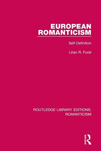 European Romanticism; Self-Definition: FURST, LILIAN R.