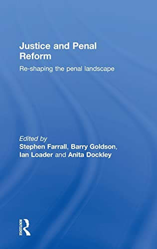 Justice and Penal Reform: Re-shaping the Penal Landscape