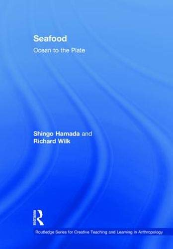9781138191860: Seafood: Ocean to the Plate (Routledge Series for Creative Teaching and Learning in Anthropology)