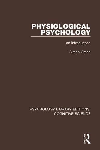 9781138192232: Physiological Psychology: An Introduction (Psychology Library Editions: Cognitive Science) (Volume 13)