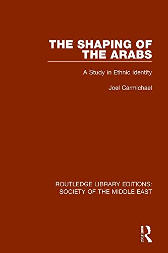 9781138192256: The Shaping of the Arabs: A Study in Ethnic Identity