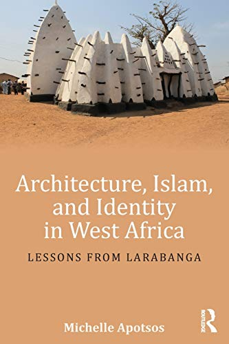 9781138192461: Architecture, Islam, and Identity in West Africa: Lessons from Larabanga