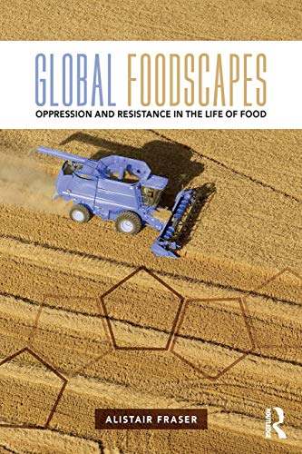 9781138192485: Global Foodscapes: Oppression and resistance in the life of food