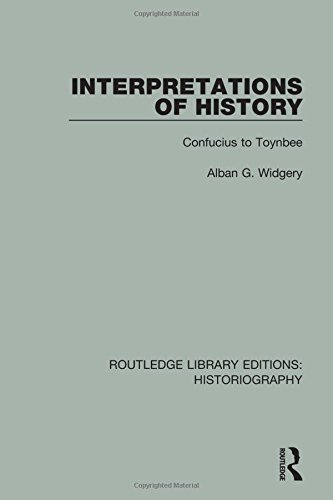 Interpretations of History; From Confucius to Toynbee: WIDGERY, ALBAN G.