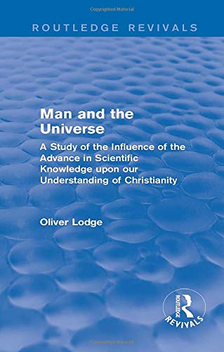 9781138192706: Man and the Universe: A Study of the Influence of the Advance in Scientific Knowledge upon our Understanding of Christianity