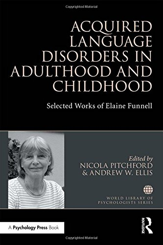 9781138193185: Acquired Language Disorders in Adulthood and Childhood: Selected Works of Elaine Funnell (World Library of Psychologists)