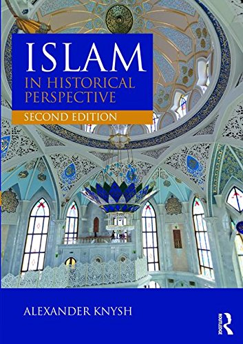 Islam In Historical Perspective, 2Nd Edn: Alexander Knysh