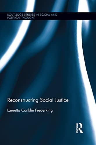 Reconstructing Social Justice: FREDERKING, LAURETTA CONKLIN