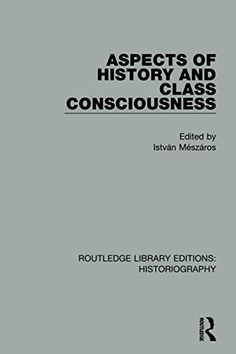 9781138194380: Aspects of History and Class Consciousness (Routledge Library Editions: Historiography)