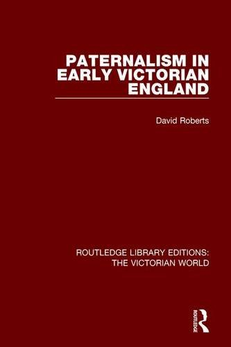 9781138194724: Paternalism in Early Victorian England: Volume 25 (Routledge Library Editions: The Victorian World)