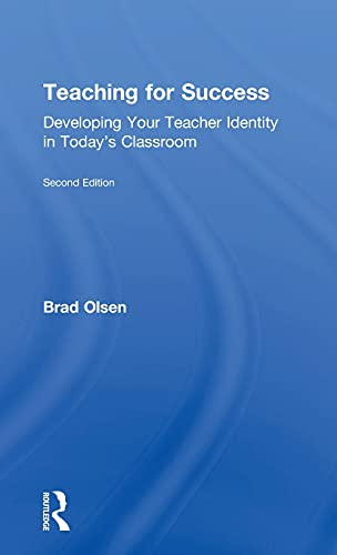 9781138194984: Teaching for Success: Developing Your Teacher Identity in Today's Classroom