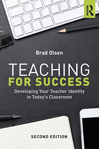 9781138194991: Teaching for Success: Developing Your Teacher Identity in Today's Classroom