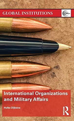 International Organizations and Military Affairs: Hylke Dijkstra